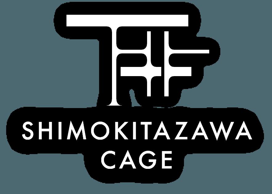 SHIMOKITAZAWA CAGE